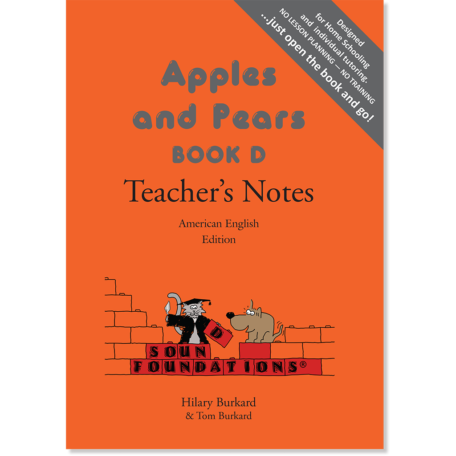 Apples & Pears Teacher's Notes Book D American English Edition. Hilary Burkard, Sound Foundations. Dyslexia and learning to spell